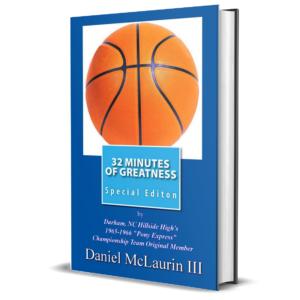 """32 Minutes"" -The ""Pony Express"" - Durham, NC's Hillside High 1965-66 Championship basketball team."